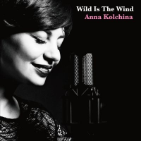 Album Wild Is The Wind by Anna Kolchina