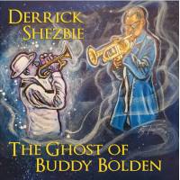 Album The Ghost of Buddy Bolden by Derrick Shezbie