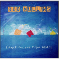 Album Dance For The New World by Rob Mullins