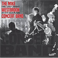 Album The Last Night at the Old Place by Mike Westbrook Concert Band