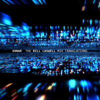 Sonar's The Bill Laswell Mix Translations To Be Released On Limited Edition 12-inch Vinyl Ep On 7d Media
