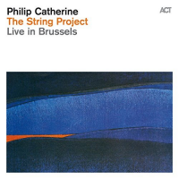 Philip Catherine: THE STRING PROJECT Live in Brussels