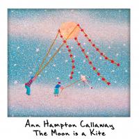 Album The Moon is a Kite by Ann Hampton Callaway