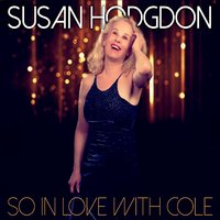 Susan Hodgdon: So in Love with Cole