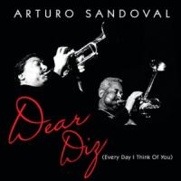 Album Dear Diz (Every Day I Think Of You) by Arturo Sandoval
