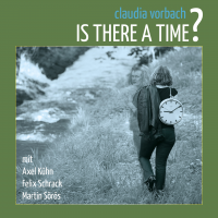 Album Is There A Time? by Claudia Vorbach