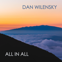 Album All In All by Dan Wilensky
