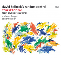 David Helbock´s Random/Control - Tour d´Horizon