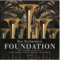 Album Foundation: The Trumpet Concertos by Rex Richardson