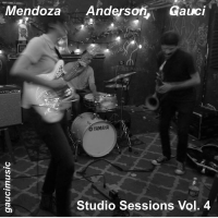 Mendoza / Anderson / Gauci: Studio Sessions Vol. 4