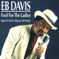 Fool for the Ladies (EB DAVIS) with Big Jay McNeely