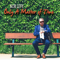 Album Only A Matter Of Time by Bob Levy