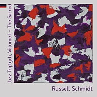 Album Jazz Triptych, Vol. I: The Sacred by Russell Schmidt