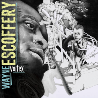 Album Vortex by Wayne Escoffery