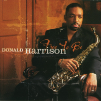 Album Free To Be by Donald Harrison