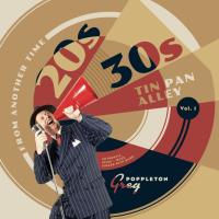 Album 20s 30s Tin Pan Alley Volume 1 by Greg Poppleton