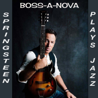 "Read ""Boss-A-Nova: Springsteen Plays Jazz"" reviewed by Kyle Simpler"