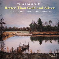 Album Better Than Gold and Silver by Yelena Eckemoff