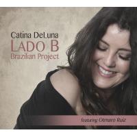 Album Lado B Brazilian Project by Catina DeLuna