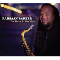 "Nashville Jazz Crusader Rahsaan Barber's 3rd CD As A Leader, ""The Music In The Night,"" Due Nov. 3"