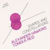 Alexander Hawkins and Tomeka Reid: Shards and Constellations