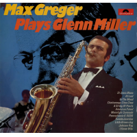 Max Greger Plays Glenn Miller by Max Greger
