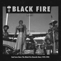 Various Artists: Soul Love Now: The Black Fire Records Story 1975-1993