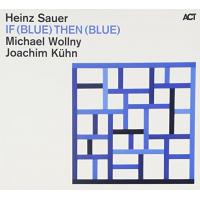 Album If (Blue) Then (Blue) by Heinz Sauer