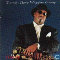 I Got Up - The Detroit Gary Wiggins Group