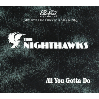 The Nighthawks: All You Gotta Do