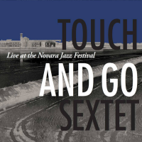 Album The Touch and Go Sextet Live at the Novara Jazz Festival by Vijay Anderson
