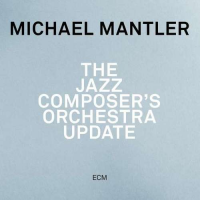 Album Michael Mantler - The Jazz Composers Orchestra Update by David Helbock