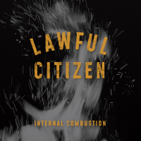 Lawful Citizen: Internal Combustion