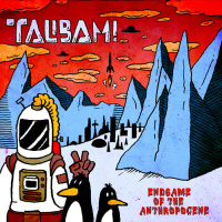 Talibam!: End Game of the Anthropocene