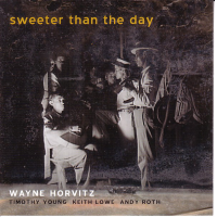 Album Sweeter Than The Day by Wayne Horvitz