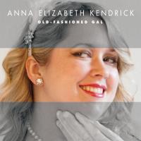 """""""Old-Fashioned Gal"""" by Anna Elizabeth Kendrick"""