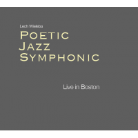 Lech Wieleba Poetic Jazz Symphonic live in Boston by Lech Wieleba