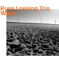 Russ Lossing Trio: The Ways