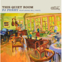 P. J. Perry Featuring Bill Mays: This Quiet Room