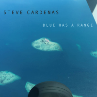 Album Blue Has A Range by Steve Cardenas