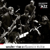 Album Under the Influence Suite by Orchestre National de Jazz de Montreal