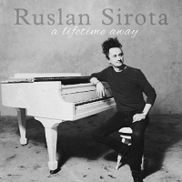 Album A Lifetime Away by Ruslan Sirota
