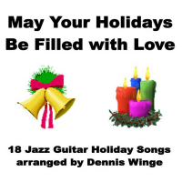Album May Your Holidays Be Filled with Love by Dennis Winge