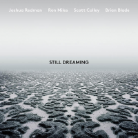 """Still Dreaming"" - showcase release by Joshua Redman"