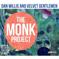 Album The Monk Project: Dan Willis and Velvet Gentlemen by Dan Willis
