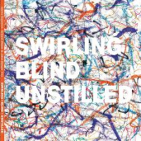 Swirling Blind Unstilled