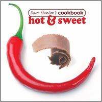 Dave Hanlon's Cookbook Hot & Sweet by Dave Hanlon