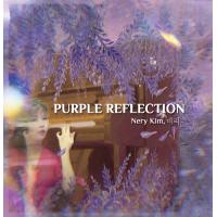 Album PURPLE REFLECTION by Nery Kim