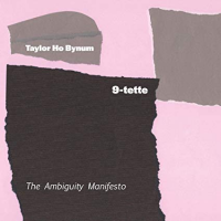Album The Ambiguity Manifesto by Taylor Ho Bynum
