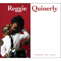 "Drummer/Composer Reggie Quinerly Reveals A New Aspect Of His Musicianship With The April 20 Release Of ""Words To Love"""
